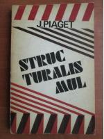 Anticariat: Jean Piaget - Structuralismul