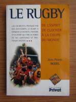 Anticariat: Jean-Pierre Bodis - Le rugby