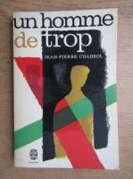 Anticariat: Jean Pierre Chabrol - Un homme de trop