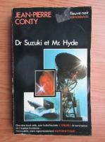 Jean-Pierre Conty - Dr Suzuki et Mr Hyde