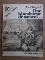 Anticariat: Jean Raspail - Cine isi aminteste de oameni