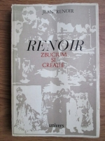 Anticariat: Jean Renoir - Renoir zbucium si creatie