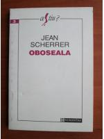 Anticariat: Jean Scherrer - Oboseala