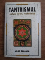 Anticariat: Jean Varenne - Tantrismul. Mituri, rituri, metafizica