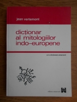 Jean Vertemont - Dictionar al mitologiilor indo-europene