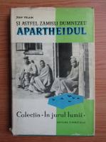 Anticariat: Jean Villain - Si astfel zamisli Dumnezeu apartheidul