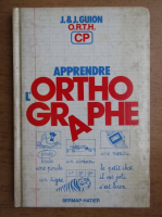 Anticariat: Jeanine Guion - Apprendre l'orthographe CP