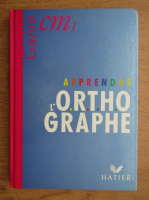 Anticariat: Jeanine Guion - Apprendre l'orthographe