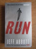 Anticariat: Jeff Abbott - Run