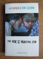 Jeff Bridges, Bernie Glassman - The Dude si maestrul Zen