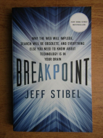 Jeff Stibel - Breakpoint. Why the web will implode, search will be obsolete and everything else you need to know about technology is in your brain