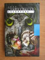 Anticariat: Jeff Vandermeer - Acceptare (volumul 3)