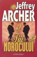 Jeffrey Archer - Fiii norocului
