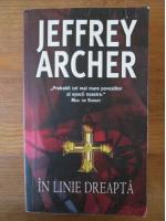 Jeffrey Archer - In linie dreapta