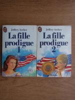 Anticariat: Jeffrey Archer - La fille prodigue (2 volume)