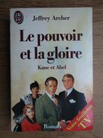 Anticariat: Jeffrey Archer - Le pouvoir et la gloire. Kane et Abel