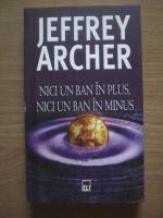 Jeffrey Archer - Nici un ban in plus, nici un ban in minus