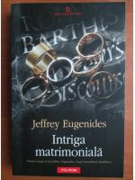 Anticariat: Jeffrey Eugenides - Intriga matrimoniala