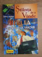 Anticariat: Jeffrey Gitomer - Stiinta agentului de a vinde. Biblia agentului de vanzare
