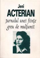 Jeni Acterian - Jurnalul unei fiinte greu de multumit