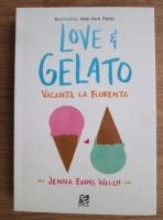 Anticariat: Jenna Evans Welch - Love and Gelato. Vacanta la Florenta