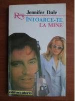 Anticariat: Jennifer Dale - Intoarce-te la mine
