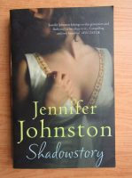 Anticariat: Jennifer Johnston - Shadowstory