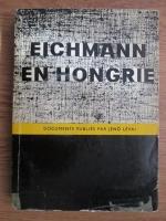 Anticariat: Jeno Levai - Eichmann en hongrie