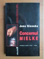 Anticariat: Jens Gieseke - Concernul Mielke