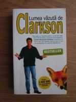 Jeremy Clarkson - Lumea vazuta de Clarkson