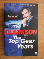 Jeremy Clarkson - The Top Gear years