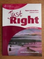 Jeremy Harmer - Just right. Upper intermediate student's book