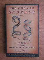 Jeremy Narby - The cosmic serpent, DNA and the origins of knowledge
