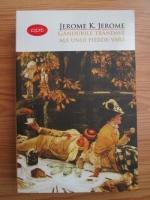 Jerome K. Jerome - Gandurile trandave ale unui pierde-vara