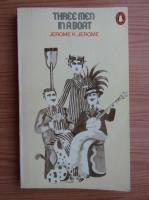 Anticariat: Jerome K. Jerome - Three men in a boat