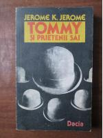 Jerome K. Jerome - Tommy si prietenii sai