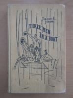 Jerome K. Jerome - Trei intr-o barca
