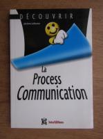 Anticariat: Jerome Lefeuvre - La process communication