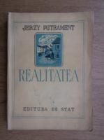 Anticariat: Jerzy Putrament - Realitatea