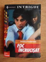 Anticariat: Jessica Anderson - Foc incrucisat