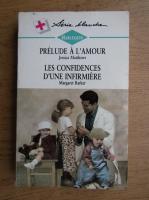 Anticariat: Jessica Matthews, Margaret Barker - Prelude a l'amour. Les confidences d'une infirmiere