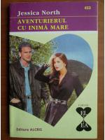 Anticariat: Jessica North - Aventurierul cu inima mare