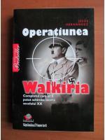 Anticariat: Jesus Hernandez - Operatiunea Walkiria