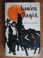 Anticariat: Jesus Lopez Pacheco - Lumina tragica