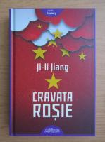 Anticariat: Ji-li Jiang - Cravata rosie