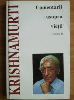 Jiddu Krishnamurti - Comentarii asupra vietii (volumul 2)