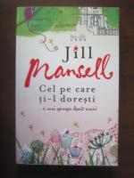 Anticariat: Jill Mansell - Cel pe care ti-l doresti...e mai aproate decat crezi