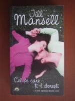 Jill Mansell - Cel pe care ti-l doresti