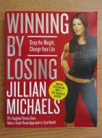 Anticariat: Jillian Michaels - Winning by losing