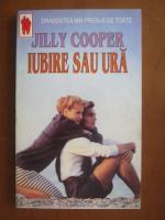 Anticariat: Jilly Cooper - Iubire sau ura